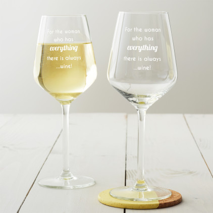 'For The Woman Who Has Everything...' Wine Glass