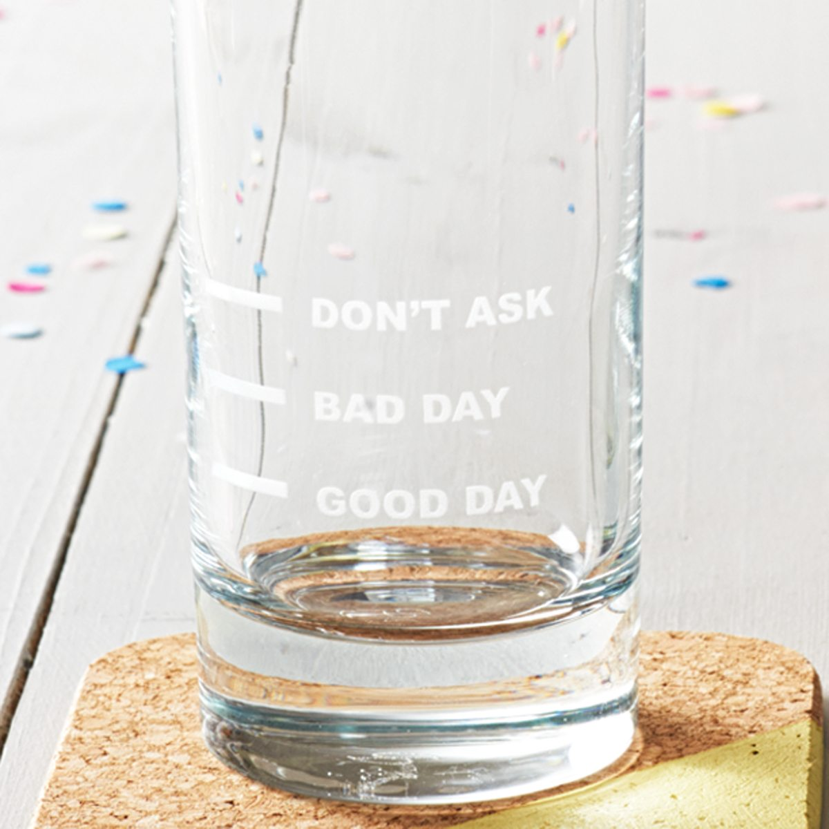 'Good Day, Bad Day, Don't Ask' Hi Ball Glass