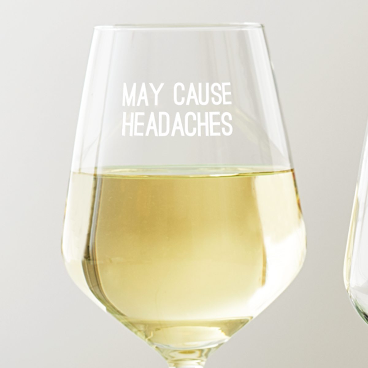 'May Cause Headaches' Wine Glass