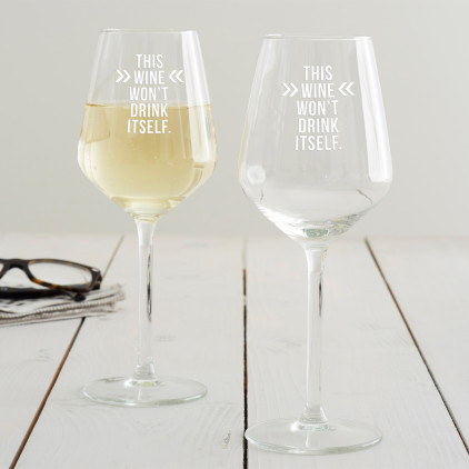 'This Wine Won't Drink Itself' Wine Glass