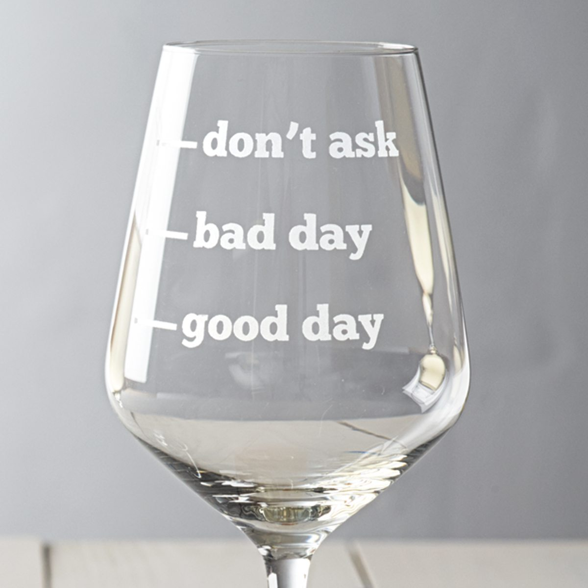 'Good Day, Bad Day, Don't Ask' Wine Glass