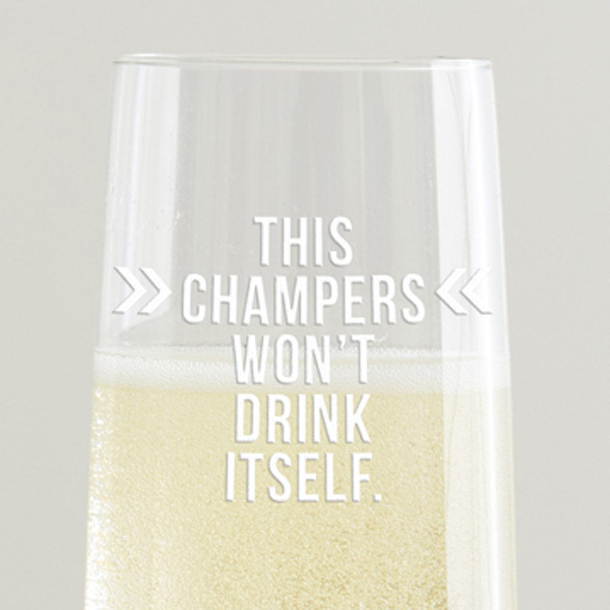 'This Champers Won't Drink Itself' Champagne Flute