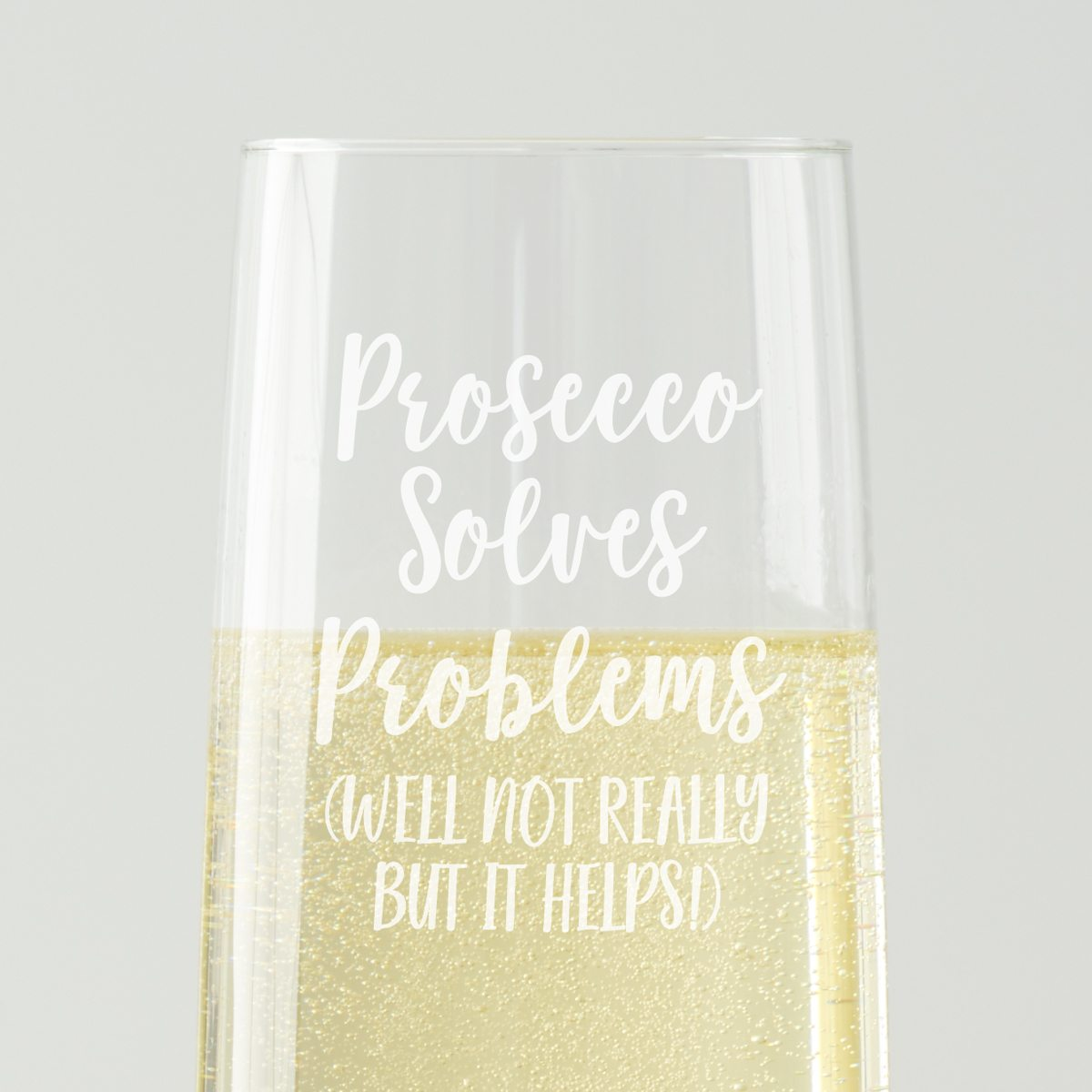 'Prosecco Solves Problems' Glass Flute